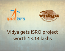 Vidya gets ISRO project worth 13.14 lakhs